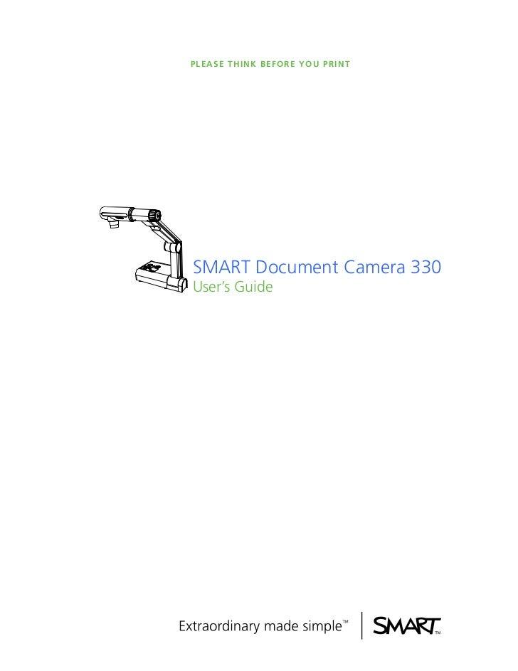 P L E A S E T H I N K B E F O R E Y O U P RI N TSMART Document Camera 330User's Guide