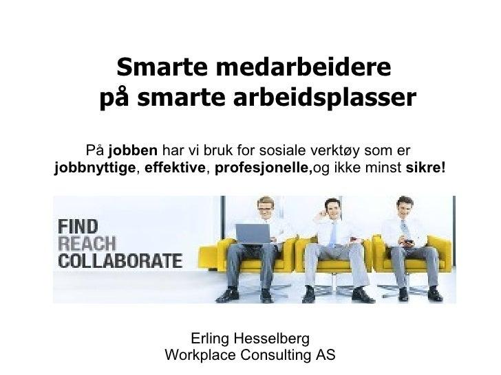 Smarte medarbeidere på smarte arbeidsplasser