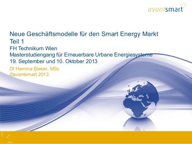 Neue Geschäftsmodelle für den Smart Energy Markt Teil 1 FH Technikum Wien Masterstudiengang für Erneuerbare Urbane Energie...
