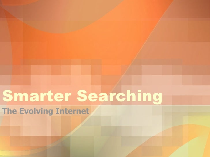 Smarter Searching The Evolving Internet