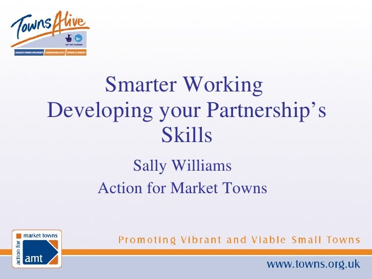 Sally Williams Action for Market Towns Smarter Working  Developing your Partnership's Skills