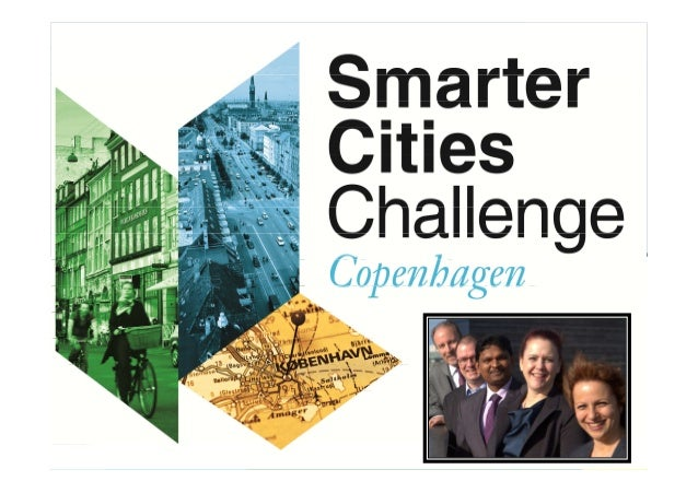 1Smarter Cities Challenge CPH | May 2013