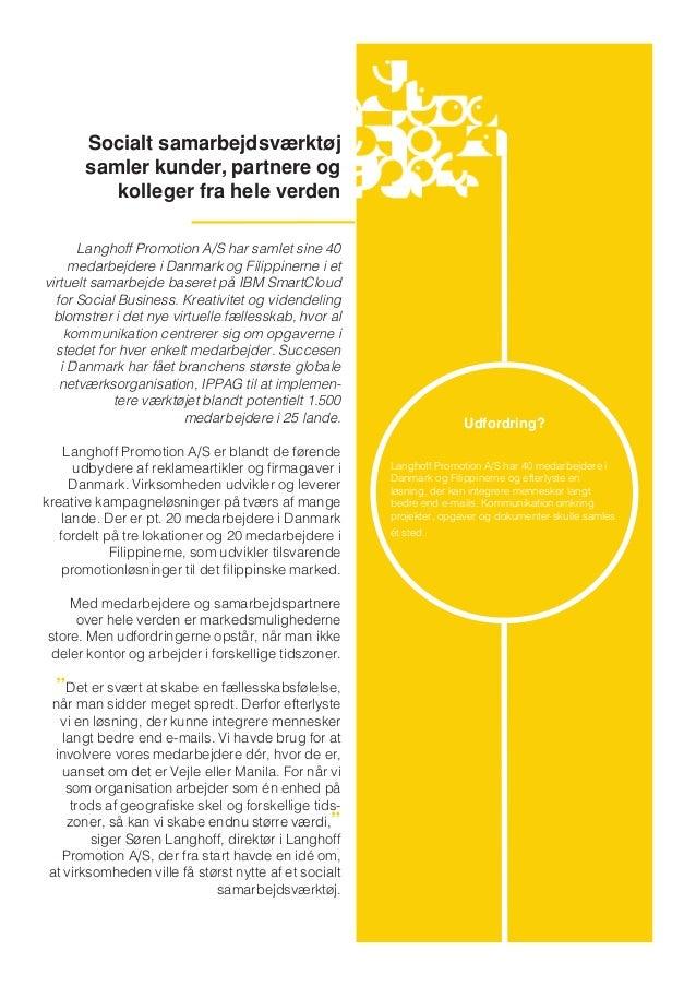 Langhoff Promotion A/S har samlet sine 40medarbejdere i Danmark og Filippinerne i etvirtuelt samarbejde baseret på IBM Sma...