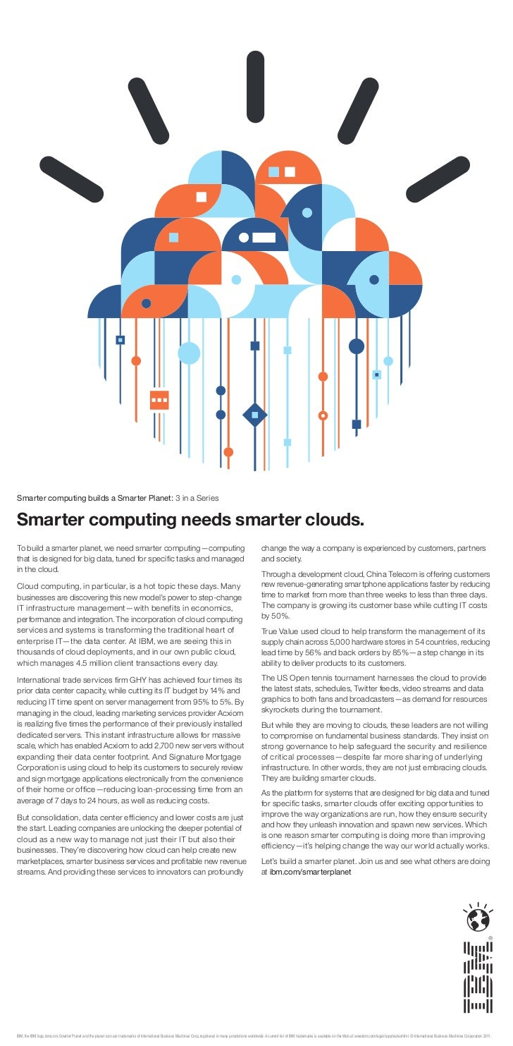 Smarter computing builds a Smarter Planet: 3 in a SeriesSmarter computing needs smarter clouds.To build a smarter planet, ...