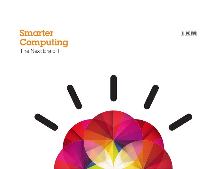Smarter computing : an introduction to a new era of IT