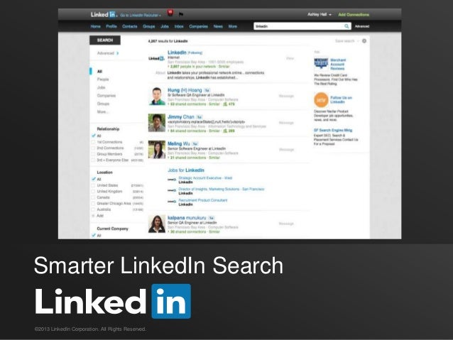 Smarter LinkedIn Search©2013 LinkedIn Corporation. All Rights Reserved.