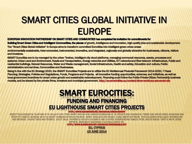 SMART EUROCITIES: FUNDING AND FINANCING EU LIGHTHOUSE SMART CITIES PROJECTS HTTP://WWW.SLIDESHARE.NET/ASHABOOK/URBAN-EUROP...