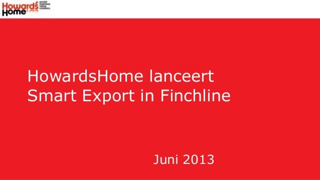 HowardsHome lanceertSmart Export in FinchlineJuni 2013