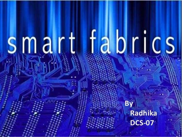 Smart fabrics by radhika ...loyola  academy...