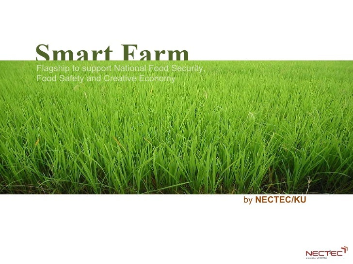 Smart Farm Flagship to support National Food Security, Food Safety and Creative Economy  by  NECTEC/KU
