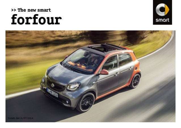 >> The new smart forfour Valido dal 31/07/2014