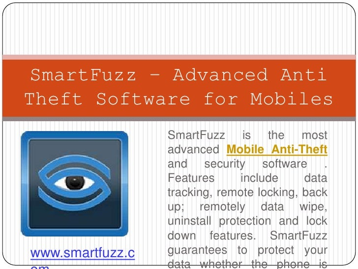 SmartFuzz – Advanced AntiTheft Software for Mobiles                  SmartFuzz is the most                  advanced Mobil...