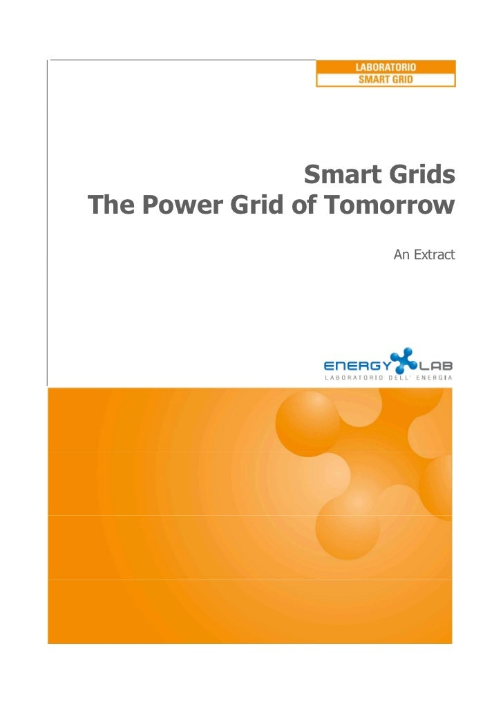 Smart GridsThe Power Grid of Tomorrow                      An Extract           1