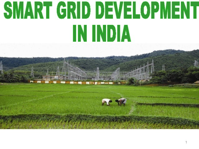 SMART GRID DEVELOPMENT IN INDIA - by Mr. S.R. Sethi, Senior Advisor UPES