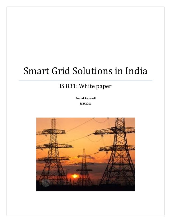 Smart Grid Solutions in India        IS 831: White paper             Arvind Patravali                5/2/2011