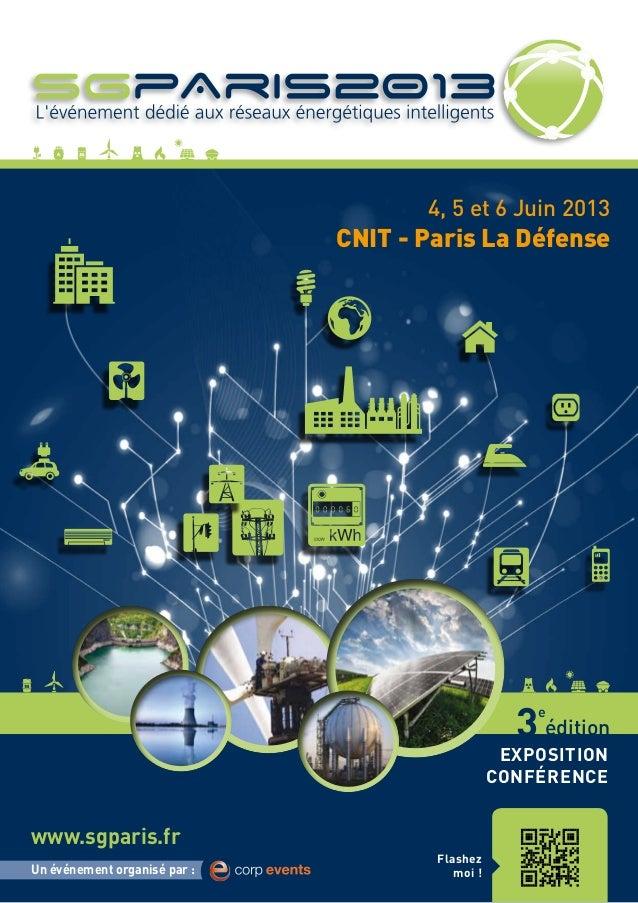 www.sgparis.frUn événement organisé par :4, 5 et 6 Juin 2013CNIT - Paris La Défenseédition3eEXPOSITIONCONFÉRENCEFlashezmoi !