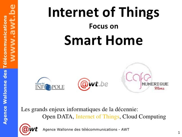 www.awt.be             Internet of ThingsAgence Wallonne des Télécommunications                                           ...
