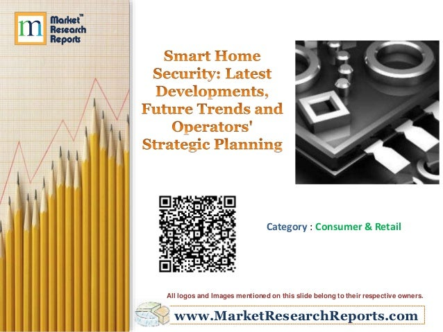 Smart Home Security: Latest Developments, Future Trends and Operators' Strategic Planning