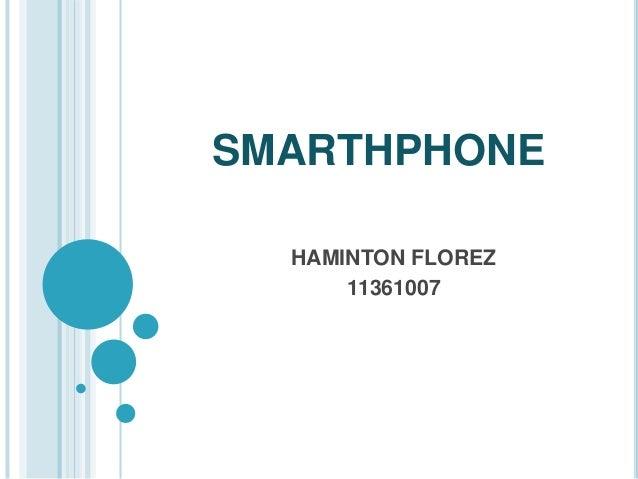 SMARTHPHONE  HAMINTON FLOREZ  11361007