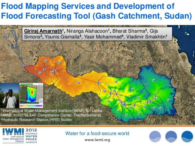 www.iwmi.org Water for a food-secure world Flood Mapping Services and Development of Flood Forecasting Tool (Gash Catchmen...