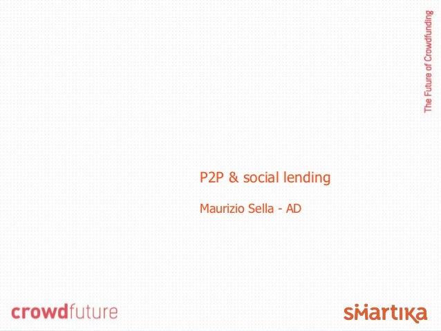 P2P & social lendingMaurizio Sella - AD