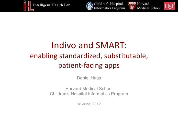 Intelligent Health Lab          Indivo and SMART:enabling standardized, substitutable,        patient-facing apps         ...