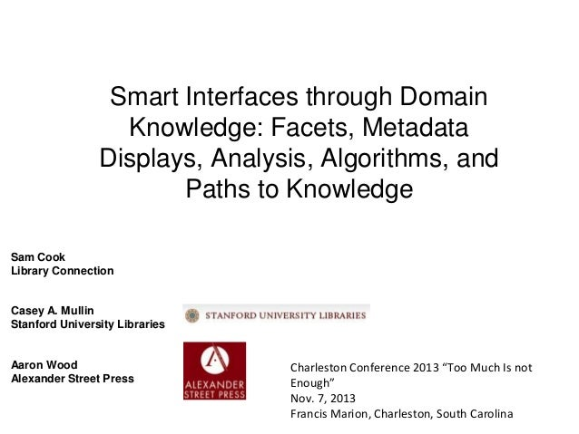 Smart Interfaces through Domain Knowledge: Facets, Metadata Displays, Analysis, Algorithms, and Paths to Knowledge