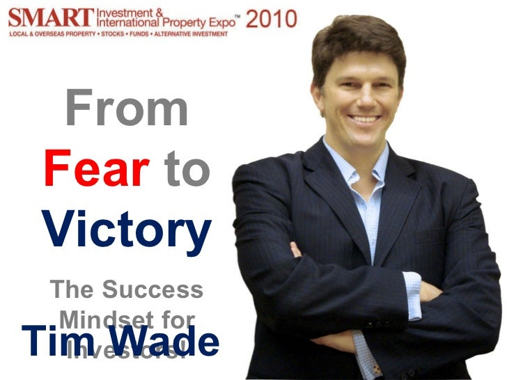 From Fear To Victory! - Tim Wade at the Smart Investment & Property Investor Expo, Singapore 2010