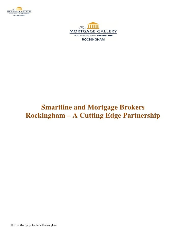 Smartline and Mortgage Brokers          Rockingham – A Cutting Edge Partnership© The Mortgage Gallery Rockingham