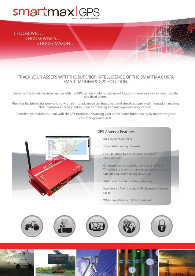 GPS  Smart Location Solution | MA-3065  CHOOSE WELL...  CHOOSE WISELY... CHOOSE MAXON...  TRACK YOUR ASSETS WITH THE SU...
