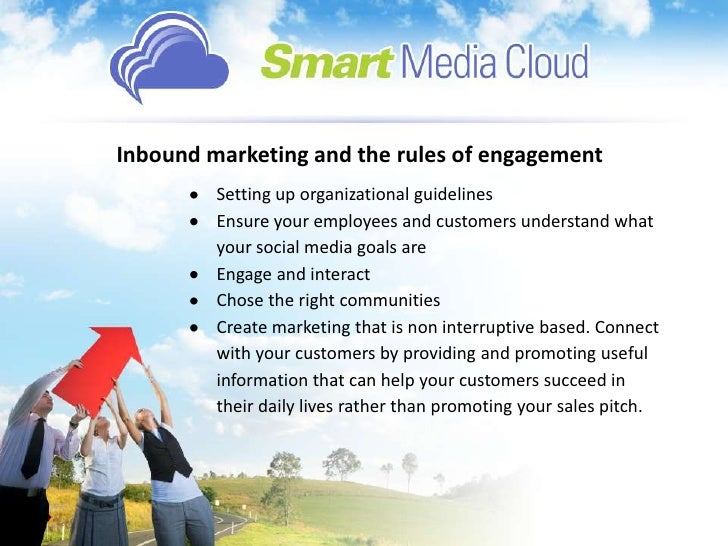 Inbound marketing and the rules of engagement<br /><ul><li>Setting up organizational guidelines