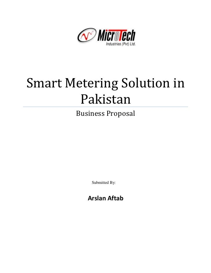 192468511747500Smart Metering Solution in PakistanBusiness Proposal23749002011680Submitted By:00Submitted By:Arslan Aftab<...