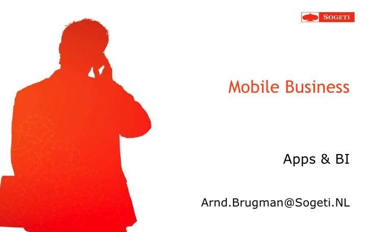 Mobile Business Apps & BI <ul><li>[email_address] </li></ul>