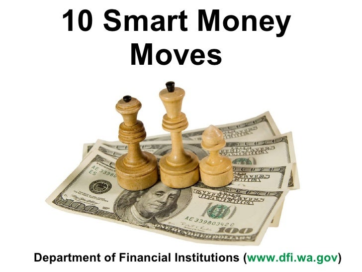 10 Smart Money Moves Department of Financial Institutions ( www.dfi.wa.gov )