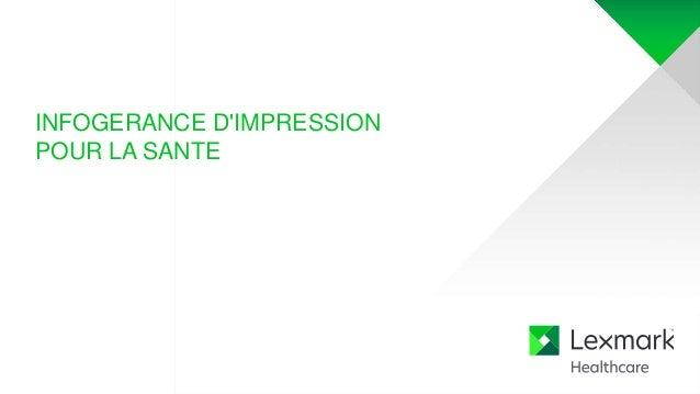 INFOGERANCE D'IMPRESSION POUR LA SANTE