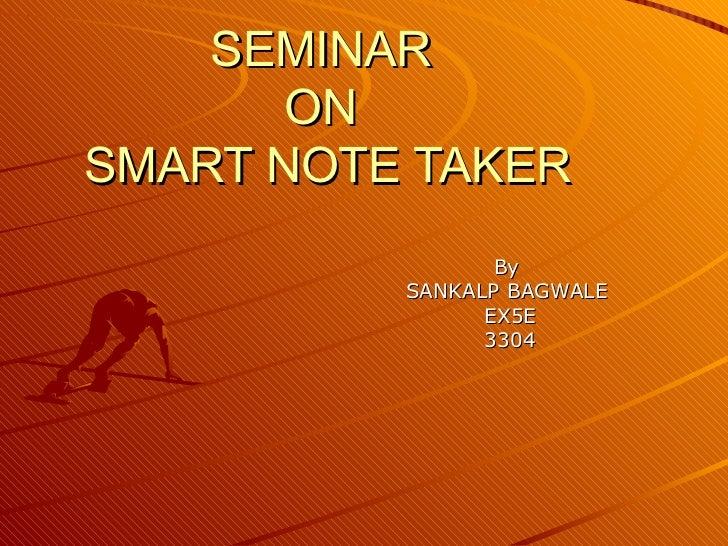 SEMINAR       ONSMART NOTE TAKER                 By          SANKALP BAGWALE                EX5E                3304