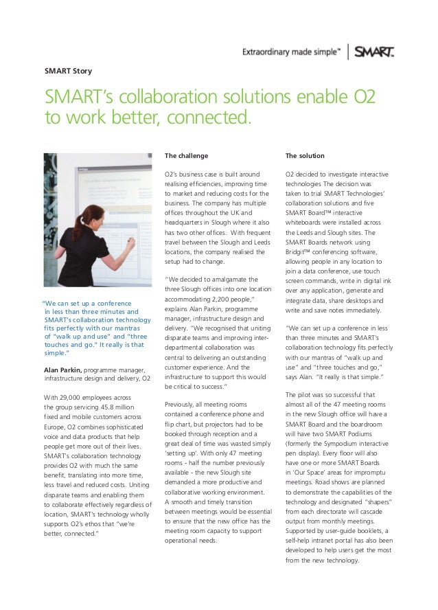 SMART Story  SMART's collaboration solutions enable O2 to work better, connected. The challenge O2's business case is buil...