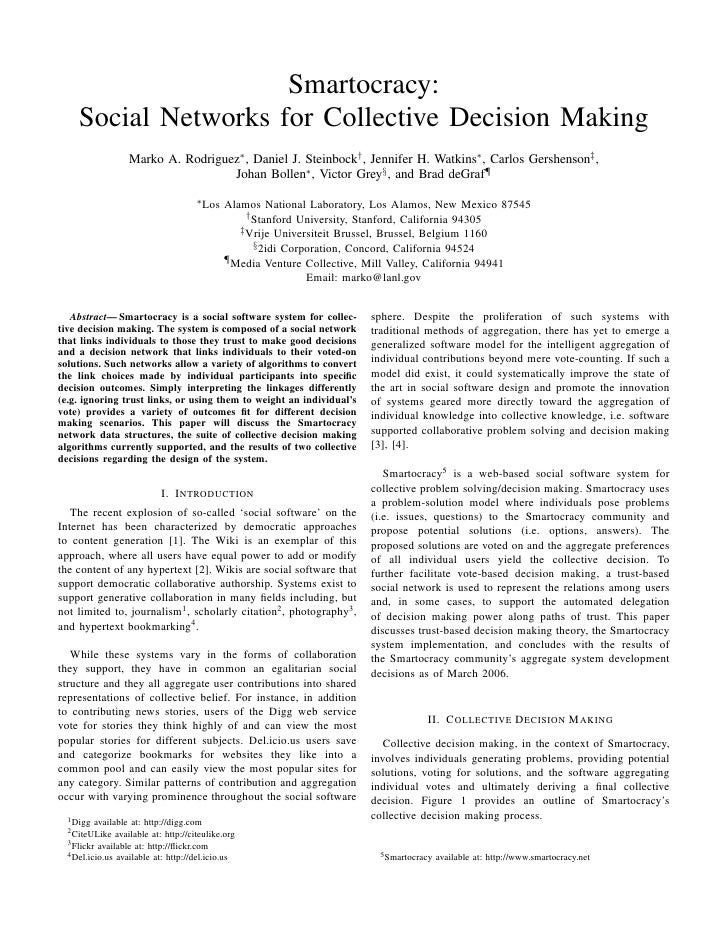 Smartocracy:      Social Networks for Collective Decision Making                    Marko A. Rodriguez∗ , Daniel J. Steinb...