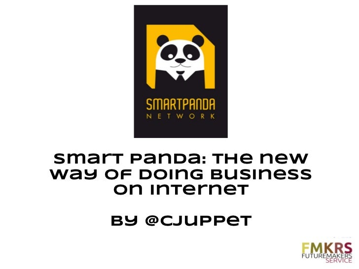Smart Panda: the newway of doing business     on internet    by @CJuppet