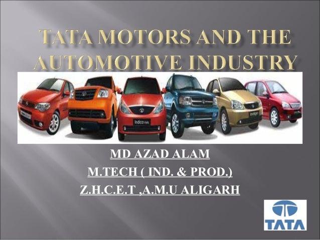 MD AZAD ALAM M.TECH ( IND. & PROD.)Z.H.C.E.T ,A.M.U ALIGARH