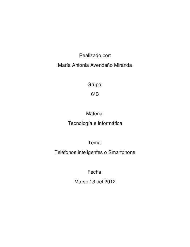 Realizado por: María Antonia Avendaño Miranda              Grupo:               6ºB             Materia:     Tecnología e ...