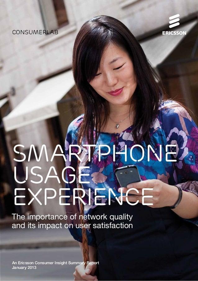 consumerlabSMARTPHONEUSAGEEXPERIENCEThe importance of network qualityand its impact on user satisfactionAn Ericsson Consum...