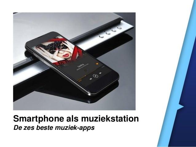 Smartphone als muziekstation De zes beste muziek-apps