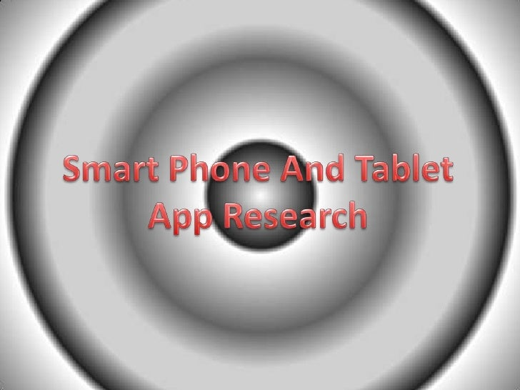 Smart phone and tablet app research