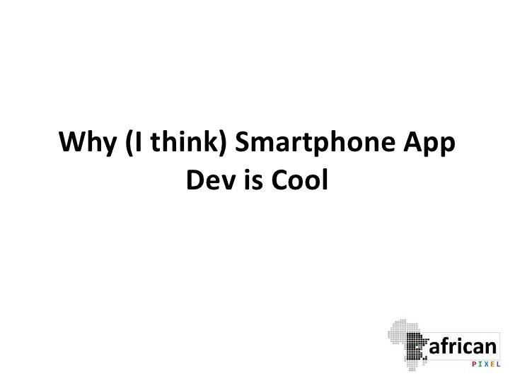 Smartphone App Dev Is Cool