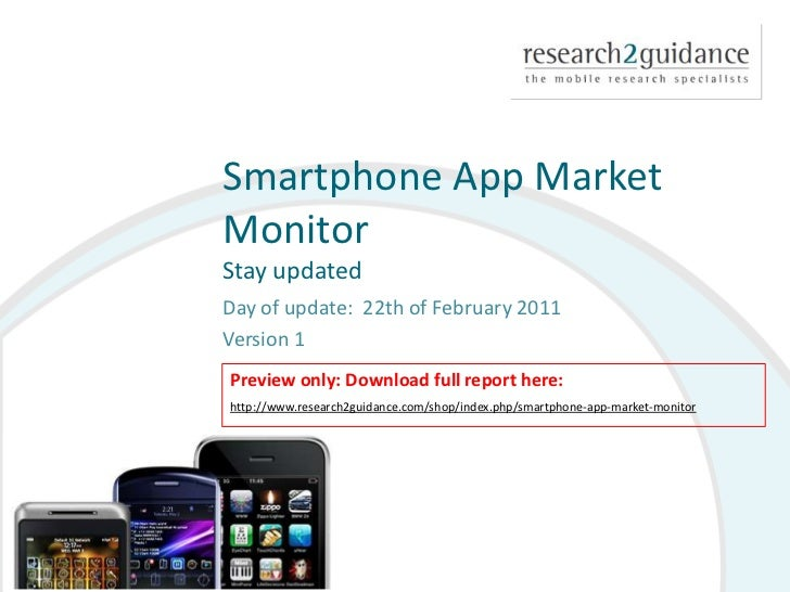 Smartphone App Market Monitor Stay updated<br />Day of update:  22th of February 2011<br />Version 1<br />Preview only: Do...