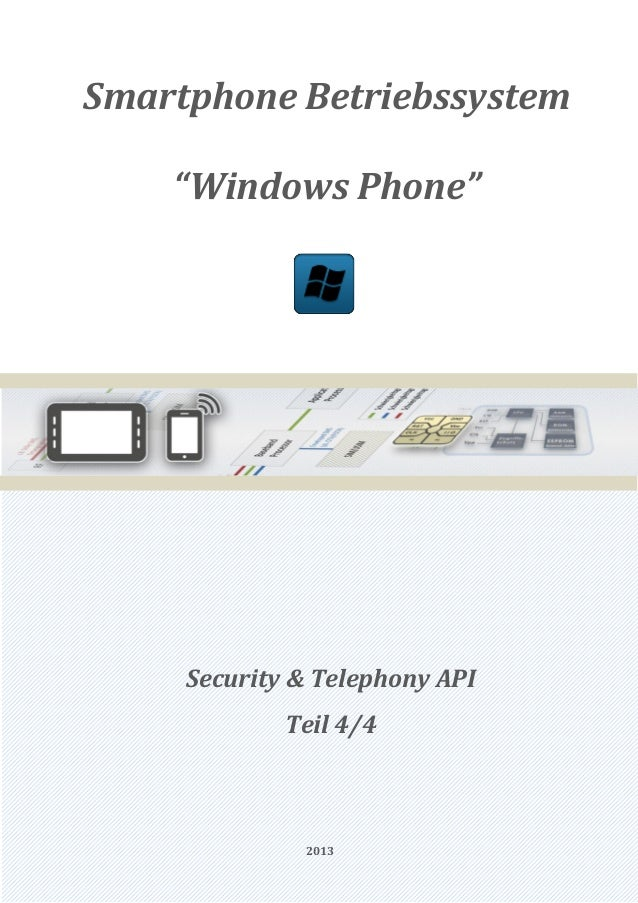 "Smartphone Betriebssystem    ""Windows Phone""     Security & Telephony API             Teil 4/4              2013"