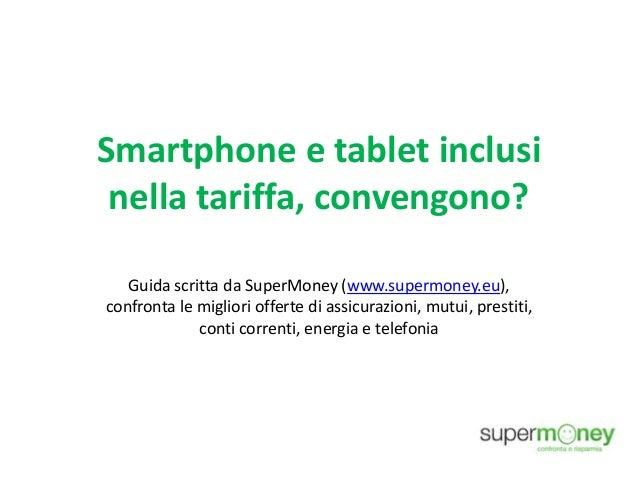 Smartphone e tablet inclusi nella tariffa, convengono