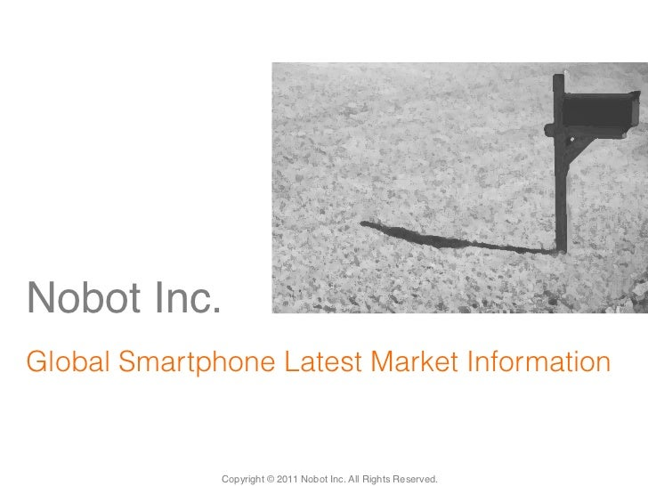 Nobot Inc. !       !Global Smartphone Latest Market Information 	              Copyright © 2011 Nobot Inc. All Rights Rese...