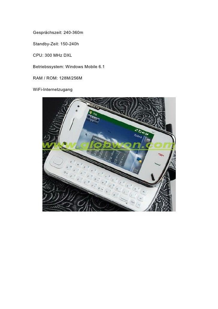 Gesprächszeit: 240-360m  Standby-Zeit: 150-240h  CPU: 300 MHz DXL  Betriebssystem: Windows Mobile 6.1  RAM / ROM: 128M/256...
